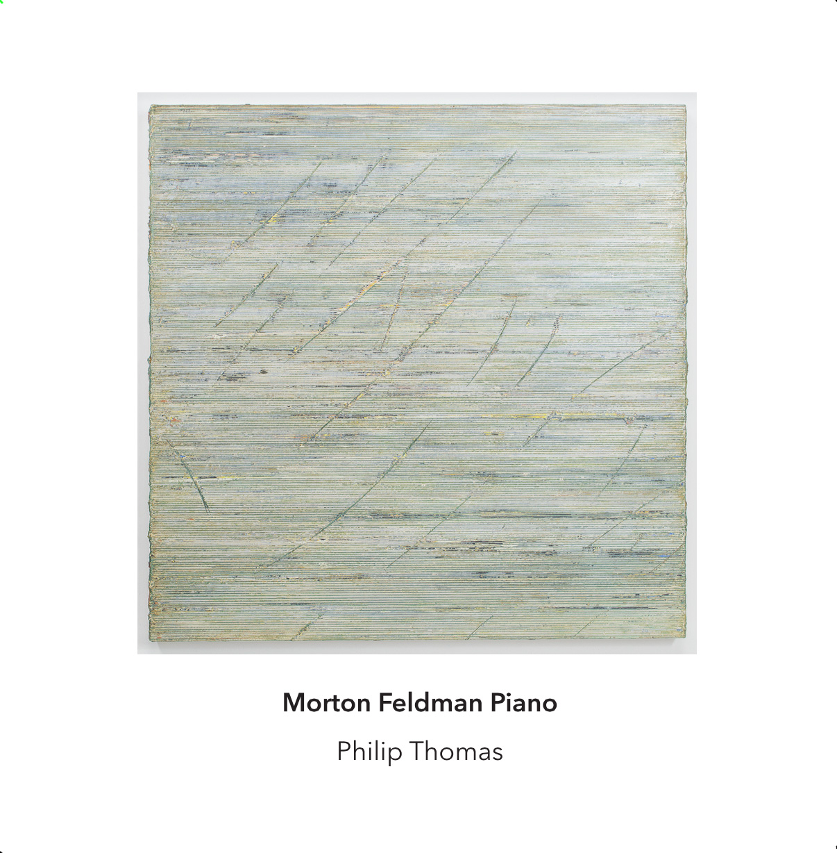 Morton Feldman Piano - notes - philip thomas
